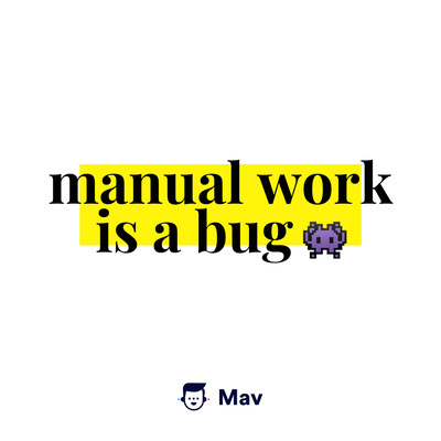 Manual Work is a Bug