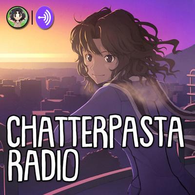 chatterpasta radio
