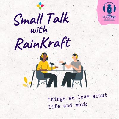 Small Talk with RainKraft