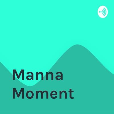 Manna Moment
