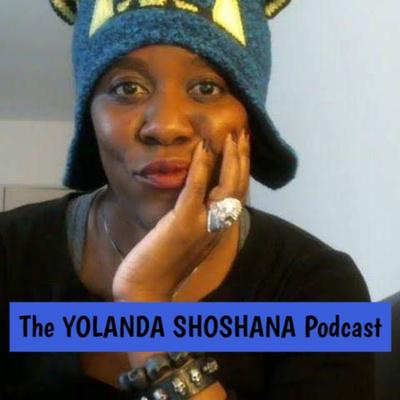 The Yolanda Shoshana Podcast