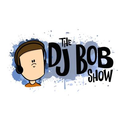 The DJ Bob Show