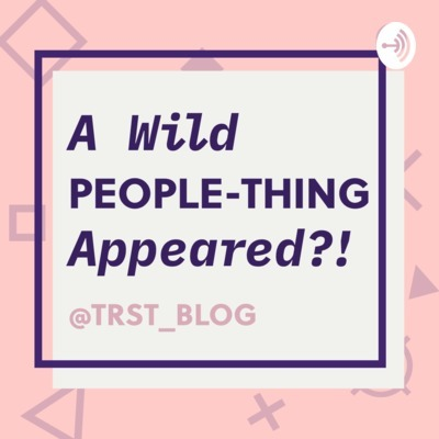 A Wild People-Thing Appeared?!