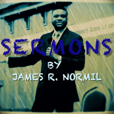 Sermons By James R. Normil