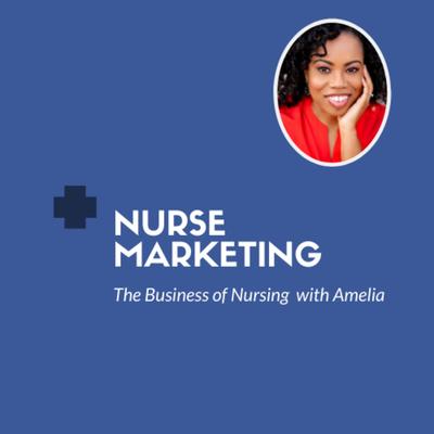 Nurse Marketing: The Business of Nursing