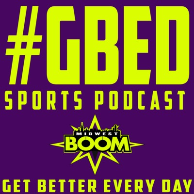 #GBED Sports Podcast (Get Better Every Day)