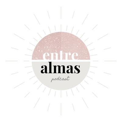 Entre Almas Podcast