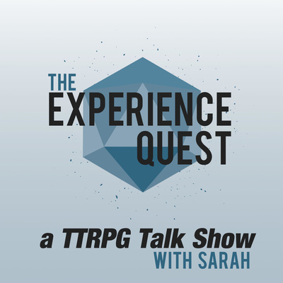 The Experience Quest — a TTRPG Talk Show