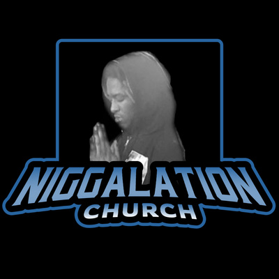 Niggalation Church