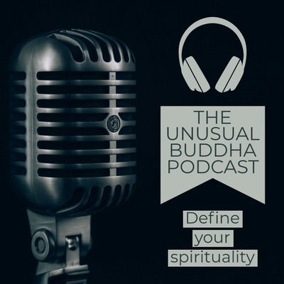 The Unusual Buddha Podcast