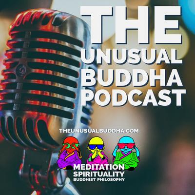 The Unusual Buddha Podcast