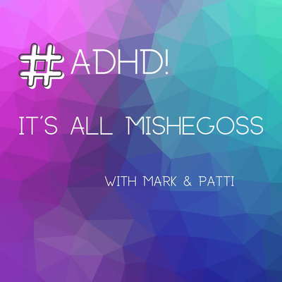 ADHD! It's All Mishegoss