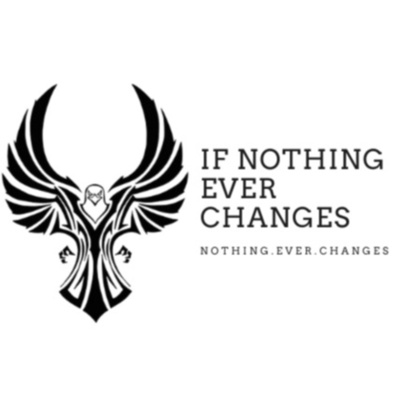 If Nothing Ever Changes....