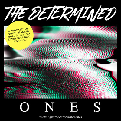 The Determined Ones Podcast