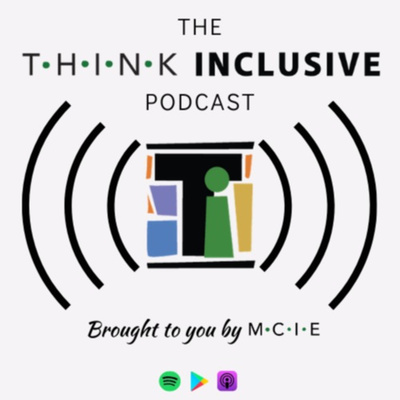 The Think Inclusive Podcast