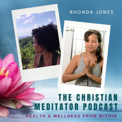 The Christian Meditator- Health & Wellness From Within
