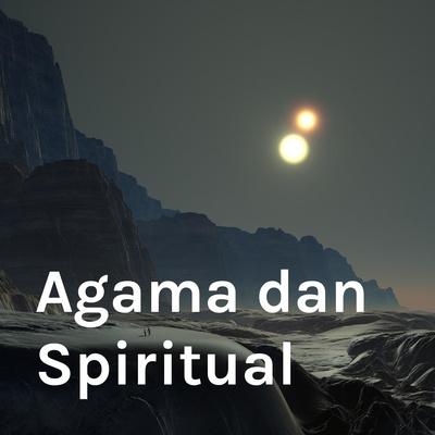 Agama dan Spiritual