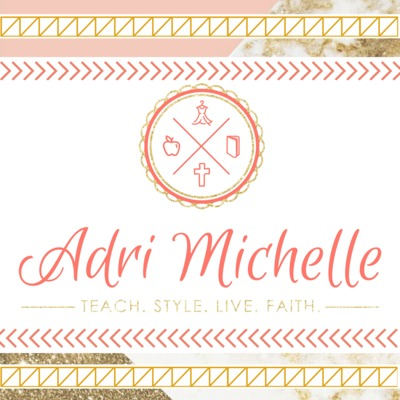 Adri Michelle - TeachStyleLiveFaith
