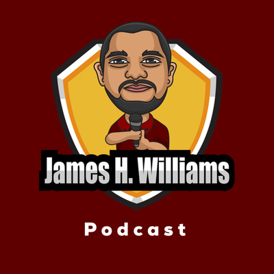 The James H. Williams Podcast