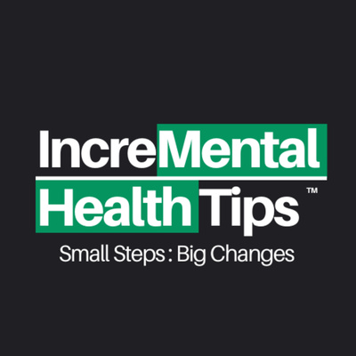 IncreMental Health Tips