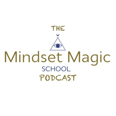 The Mindset Magic School Podcast