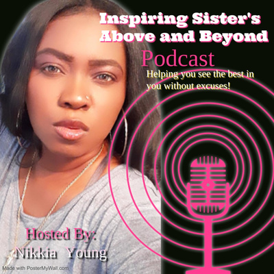 Inspiring Sister's Above and Beyond Podcast