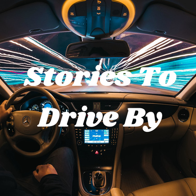 Stories To Drive By