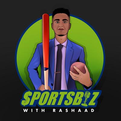SportsBiz with Rashaad