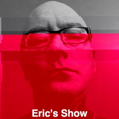 Eric's Show