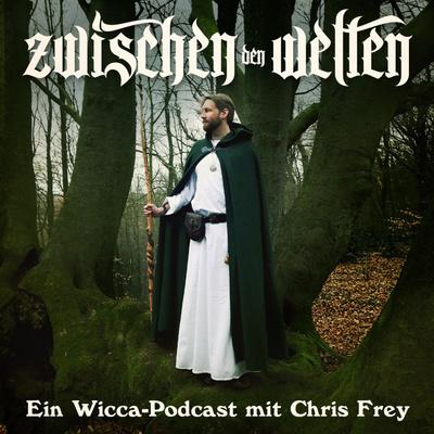 Zwischen den Welten - Ein Wicca-Podcast