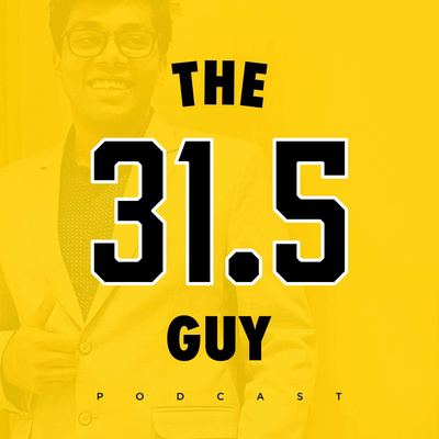 The 31.5 Guy Podcast