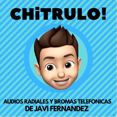 Chitrulo | Sketchs de Javi Fernández