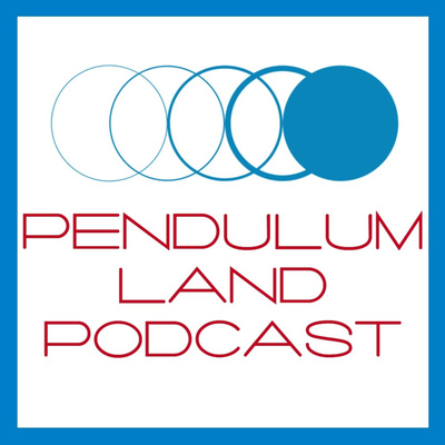 Pendulum Land Podcast