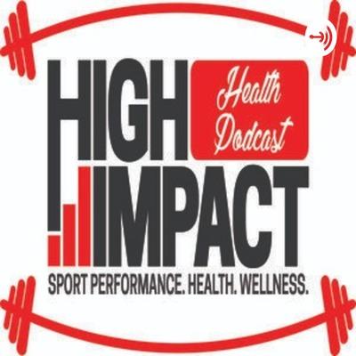 High Impact Health Podcast