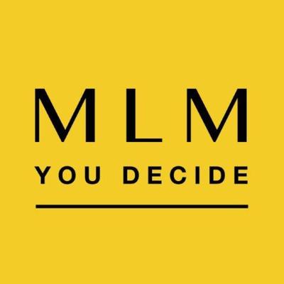 MLM, you decide