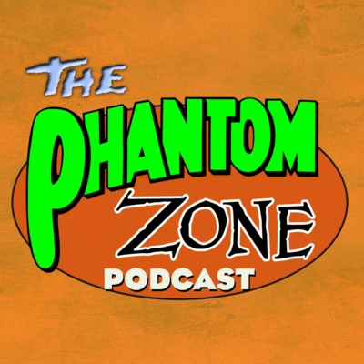 The Phantom Zone Podcast