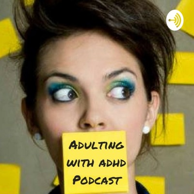 The Adulting With ADHD Podcast | For ADHD Women