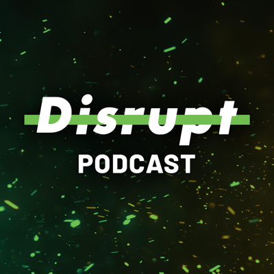 Disrupt Podcast With Tony Delgado