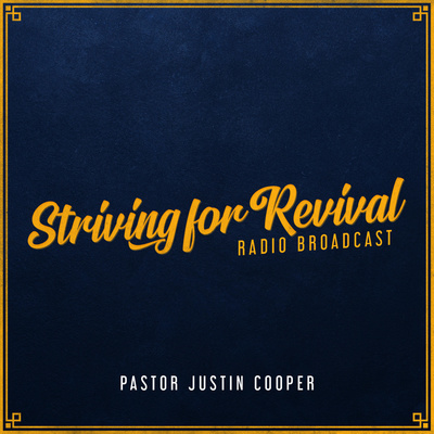 Striving for Revival with Pastor Justin Cooper