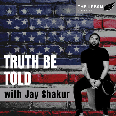 TRUTH BE TOLD with Jay Shakur