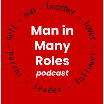 Man in Many Roles Podcast