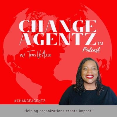 Change Agentz Podcast