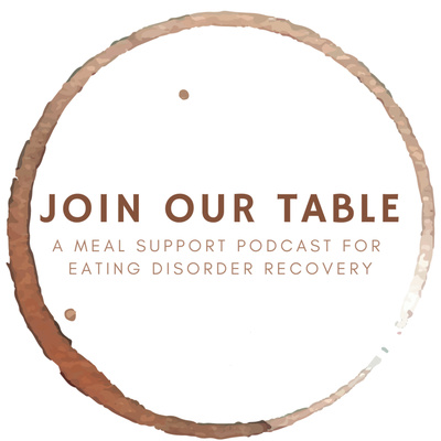 Join Our Table: A Meal Support Podcast for Eating Disorder Recovery