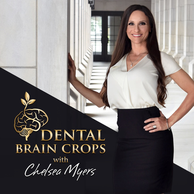 DENTAL BRAIN CROPS - with Chelsea Myers