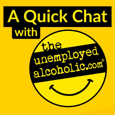 A Quick Chat with The Unemployed Alcoholic