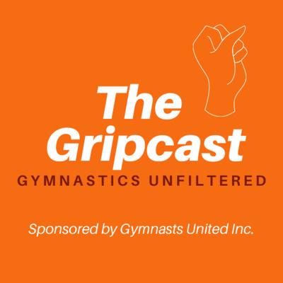 The Gripcast: Gymnastics Unfiltered