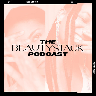 The Beautystack Podcast