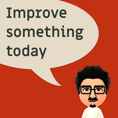Improve something today