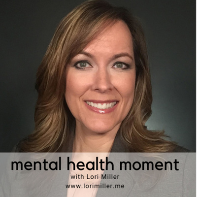 Mental Health Moment with Lori Miller