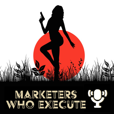 Marketers Who Execute